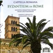 Byzantium in Rome: Medieval Byzantine Chant From Grottaferrata Songs