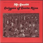 Mr. Gavitt: Calypsos Of Costa Rica Songs