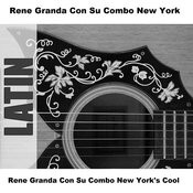 Rene Granda Con Su Combo New York's Cool Songs