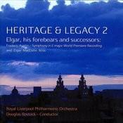 Heritage & Legacy 2: Elgar, His Forebears & Successors Songs