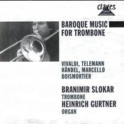 Baroque Music For Trombone: Vivaldi / Telemann / Handel / Marcello / Boismortier Songs