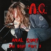 Anal Cunt Old Stuff Part 3 Songs