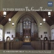 The Grand Tradition - Richard Morris Plays the A.E. Schlueter Pipe Organ Songs