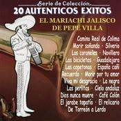 Serie De Coleccin 20 Autnticos Exitos Con El Mariachi Jalisco De Pepe Villa Songs