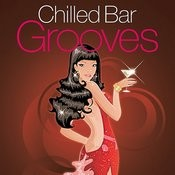 Chilled Bar Grooves Songs