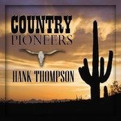 Country Pioneers - Hank Thompson Songs