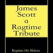 James Scott - A Ragtime Tribute Songs