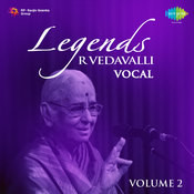 Legends - R Vedavalli (vocal) Vol 1 Songs
