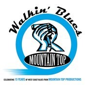 Walkin' Blues - 15 Years From Mountain Top Productions Songs