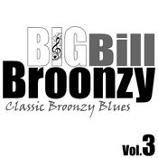 Classic Broonzy Blues Vol. 3 Songs