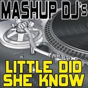 Little DID She Know (She'd Kissed A Hero) (Remix Tools For Mash-Ups) Songs