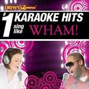 Drew's Famous # 1 Karaoke Hits: Sing Like Wham! Songs
