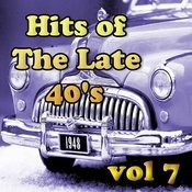 Hits Of The Late 40's Vol 7 Songs