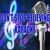 Don't Stop Believing (Karaoke) Songs
