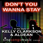 Don't You Wanna Stay (In The Style Of Kelly Clarkson & Jason Aldean) Songs