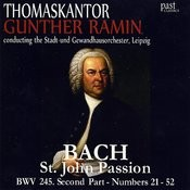 Bach: St. John Passion Bwv 245. Second Part - Numbers 21-52 Songs