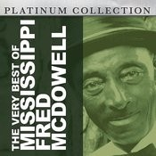 The Very Best Of Mississippi Fred Mcdowell Songs