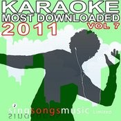 Karaoke Most Downloaded 2011 Volume 7 Songs