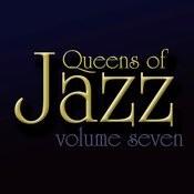 Queens Of Jazz, Vol. 7 Songs
