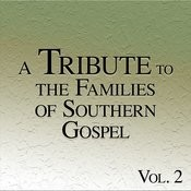 A Tribute To The Families Of Southern Gospel Vol. 2 Songs