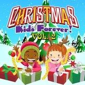 Christmas Kids Forever Vol. 2 Songs