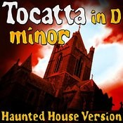 Tocatta In D Minor (Haunted House Version) Song
