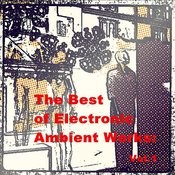 The Best Of The Electronic Ambient Works: Vol.1 Songs