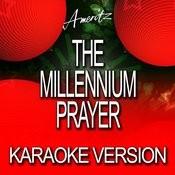 The Millennium Prayer (Karaoke Version) Songs