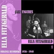 Jazz Figures / Ella Fitzgerald, Volume 1 (1936-1940) Songs