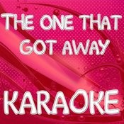 The One That Got Away (In The Style Of Katy Perry) (Karaoke) Songs