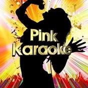 Pink Karaoke Songs