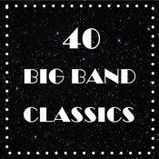 40 Big Band Classics Songs