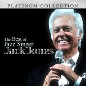 The Best Of Jazz Singer Jack Jones Songs