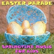 Easter Parade: Springtime Music For Kids Songs