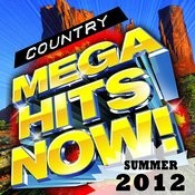 Country Mega Hits Now! - Summer 2012 Songs