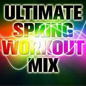 Ultimate Spring Workout Mix Songs