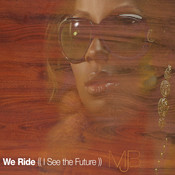We Ride (I See The Future) Songs