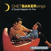 Chet Baker Sings It Could Happen To You (Remastered) Songs
