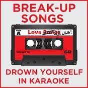 Break Up Songs: Drown Yourself In Karaoke Songs