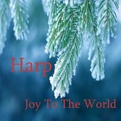 Joy To The World: Beautiful Harp Instrumentals Songs