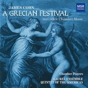 James Cohn: A Grecian Festival And Other Chamber Music Songs