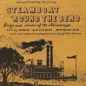 Steamboat `round The Bend: Songs & Stories Of The Mississippi Songs