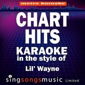 Chart Hits (In The Style Of Lil' Wayne) [Karaoke Version] Songs