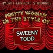 Pretty Woman (In The Style Of Sweeny Todd) [Karaoke Version] - Single Songs