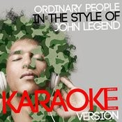 Ordinary People (In The Style Of John Legend) [Karaoke Version] - Single Songs