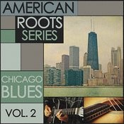 American Roots Series - Chicago Blues, Vol. 2 Songs
