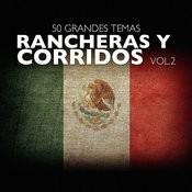 50 Grandes Temas Rancheras Y Corridos Vol. 2 Songs