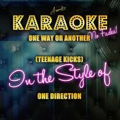 One Way Or Another (Teenage Kicks) [In The Style Of One Direction] - Single Songs