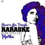 Bizarre Love Triangle (In The Style Of Martika) [Karaoke Version] Song