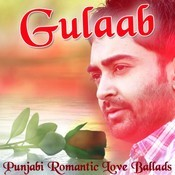 Gulaab - Punjabi Romantic Love Ballads Songs